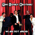 The Lovely Brothers - We Are Not Amused - Cover